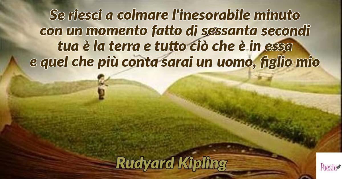 Poesia Di Rudyard Kipling Se If Lettera Al Figlio